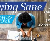Staying Sane As You Work From Home
